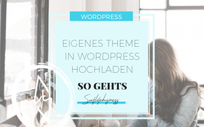 Eigenes Theme in WordPress hochladen – So gehts!