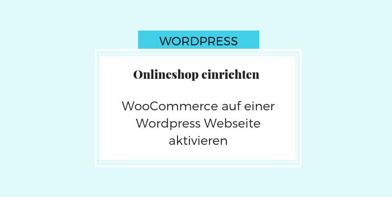 Online Shop mit WooCommerce einrichten