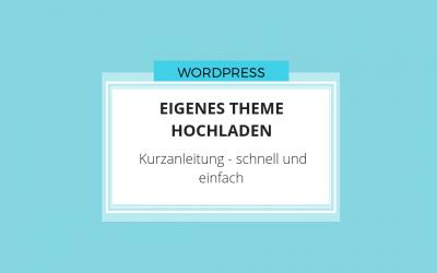 eigenes Theme in WordPress hochladen